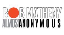 Bob Matheny: Almost Anonymous