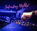 Saturday Night's at Andaz San Diego